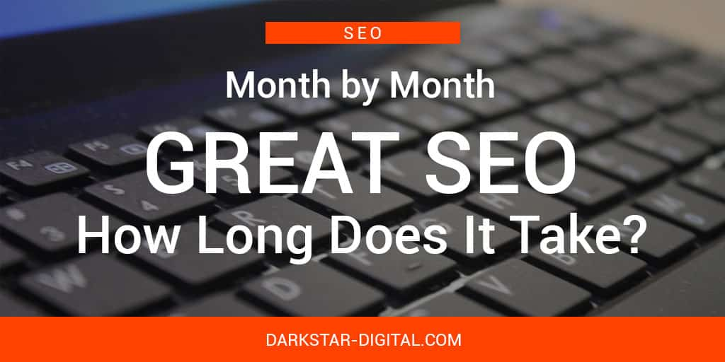 Great SEO, How Long Does It Take?
